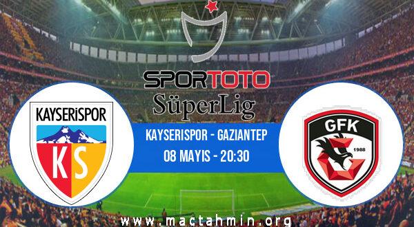 Kayserispor - Gaziantep İddaa Analizi ve Tahmini 08 Mayıs 2021