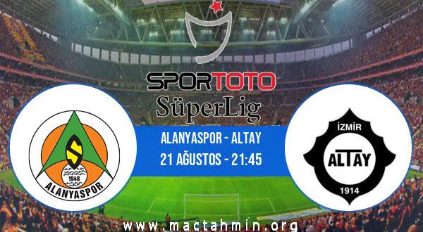 Alanyaspor - Altay İddaa Analizi ve Tahmini 21 Ağustos 2021