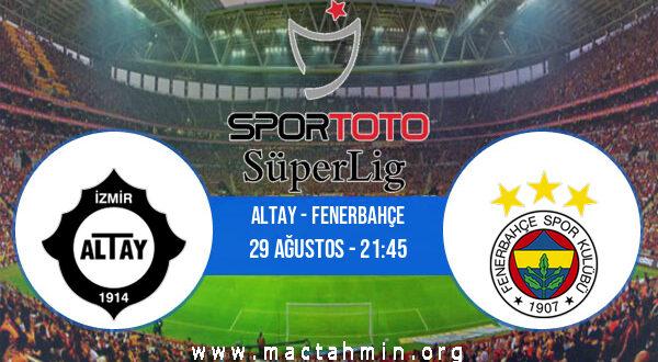 Altay - Fenerbahçe İddaa Analizi ve Tahmini 29 Ağustos 2021