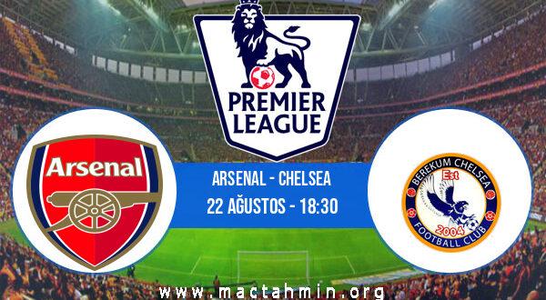 Arsenal - Chelsea İddaa Analizi ve Tahmini 22 Ağustos 2021
