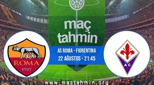 AS Roma - Fiorentina İddaa Analizi ve Tahmini 22 Ağustos 2021