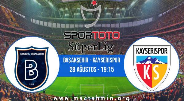 Başakşehir - Kayserispor İddaa Analizi ve Tahmini 28 Ağustos 2021