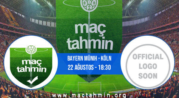 Bayern Münih - Köln İddaa Analizi ve Tahmini 22 Ağustos 2021