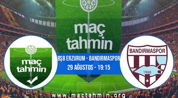 Bşb Erzurum - Bandırmaspor İddaa Analizi ve Tahmini 29 Ağustos 2021