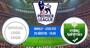 Burnley - Leeds Utd İddaa Analizi ve Tahmini 29 Ağustos 2021