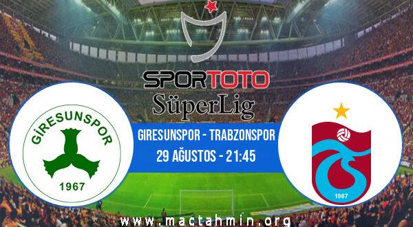 Giresunspor - Trabzonspor İddaa Analizi ve Tahmini 29 Ağustos 2021