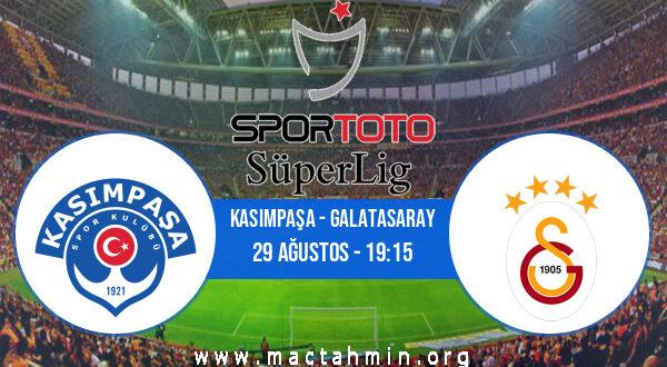 Kasımpaşa - Galatasaray İddaa Analizi ve Tahmini 29 Ağustos 2021