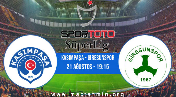 Kasımpaşa - Giresunspor İddaa Analizi ve Tahmini 21 Ağustos 2021
