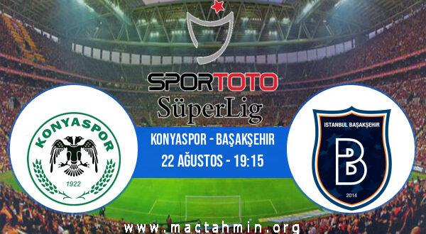 Konyaspor - Başakşehir İddaa Analizi ve Tahmini 22 Ağustos 2021