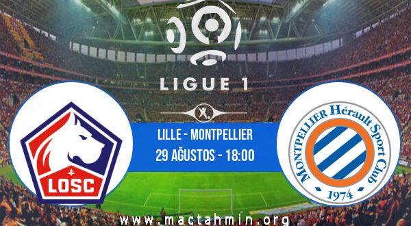 Lille - Montpellier İddaa Analizi ve Tahmini 29 Ağustos 2021