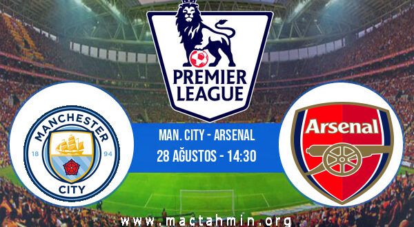Man. City - Arsenal İddaa Analizi ve Tahmini 28 Ağustos 2021