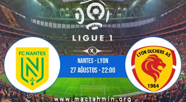 Nantes - Lyon İddaa Analizi ve Tahmini 27 Ağustos 2021