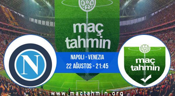 Napoli - Venezia İddaa Analizi ve Tahmini 22 Ağustos 2021
