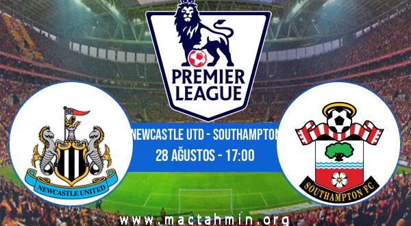 Newcastle Utd - Southampton İddaa Analizi ve Tahmini 28 Ağustos 2021