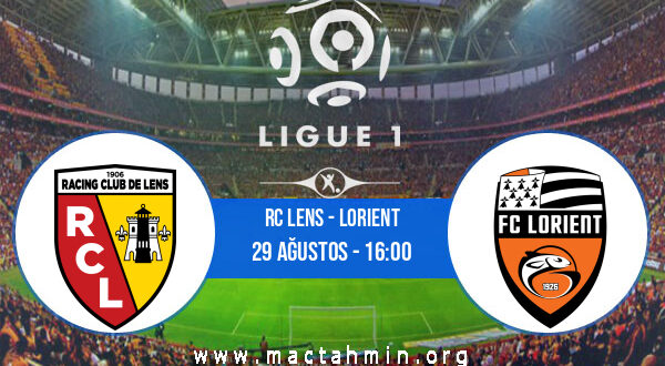 RC Lens - Lorient İddaa Analizi ve Tahmini 29 Ağustos 2021