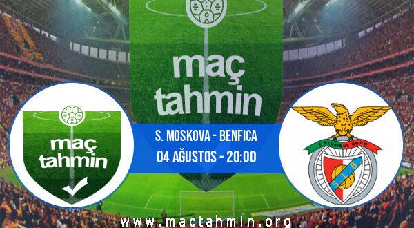 S. Moskova - Benfica İddaa Analizi ve Tahmini 04 Ağustos 2021
