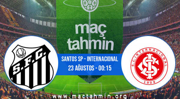 Santos SP - Internacional İddaa Analizi ve Tahmini 23 Ağustos 2021