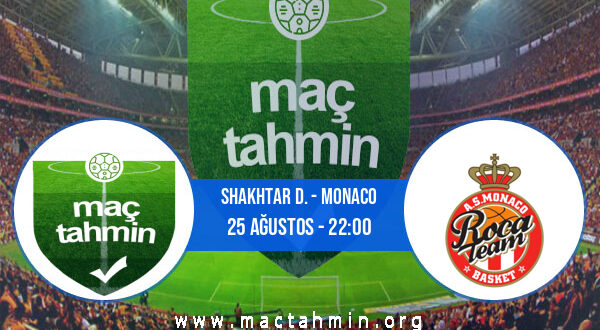 Shakhtar D. - Monaco İddaa Analizi ve Tahmini 25 Ağustos 2021