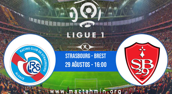 Strasbourg - Brest İddaa Analizi ve Tahmini 29 Ağustos 2021