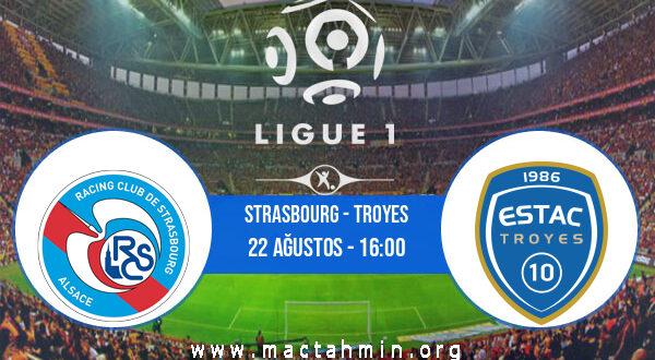 Strasbourg - Troyes İddaa Analizi ve Tahmini 22 Ağustos 2021