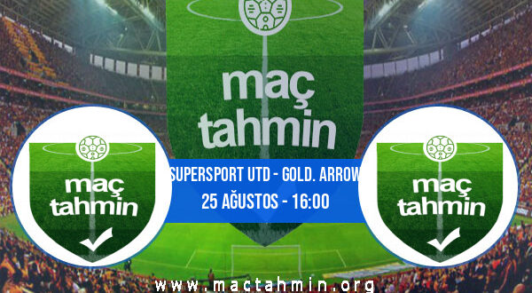 Supersport Utd - Gold. Arrow İddaa Analizi ve Tahmini 25 Ağustos 2021