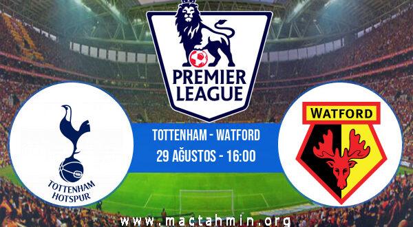 Tottenham - Watford İddaa Analizi ve Tahmini 29 Ağustos 2021