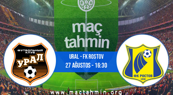 Ural - FK Rostov İddaa Analizi ve Tahmini 27 Ağustos 2021