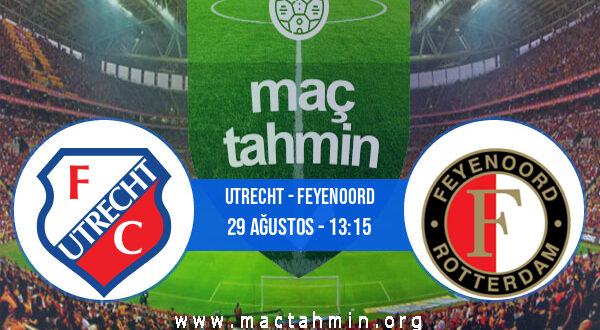 Utrecht - Feyenoord İddaa Analizi ve Tahmini 29 Ağustos 2021