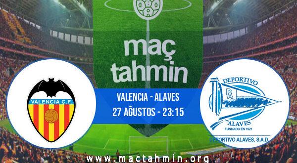Valencia - Alaves İddaa Analizi ve Tahmini 27 Ağustos 2021