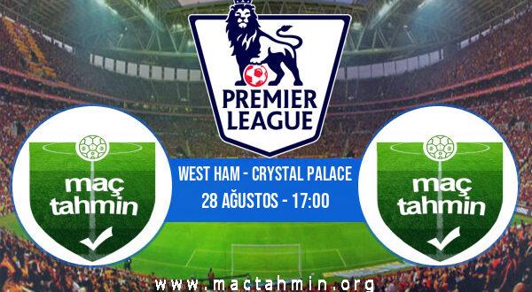 West Ham - Crystal Palace İddaa Analizi ve Tahmini 28 Ağustos 2021