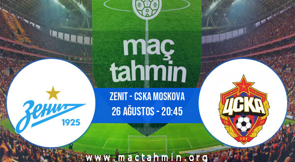 Zenit - CSKA Moskova İddaa Analizi ve Tahmini 26 Ağustos 2021