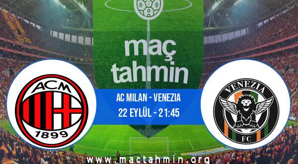 AC Milan - Venezia İddaa Analizi ve Tahmini 22 Eylül 2021