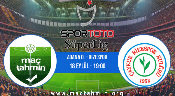 Adana D. - Rizespor İddaa Analizi ve Tahmini 18 Eylül 2021