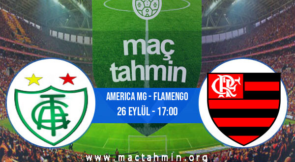 America MG - Flamengo İddaa Analizi ve Tahmini 26 Eylül 2021