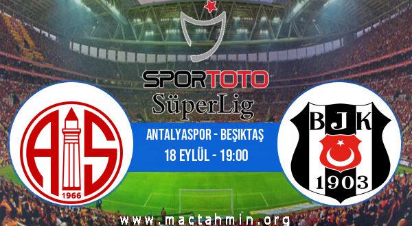 Antalyaspor - Beşiktaş İddaa Analizi ve Tahmini 18 Eylül 2021