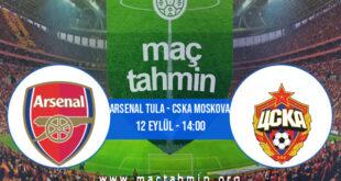 Arsenal Tula - CSKA Moskova İddaa Analizi ve Tahmini 12 Eylül 2021