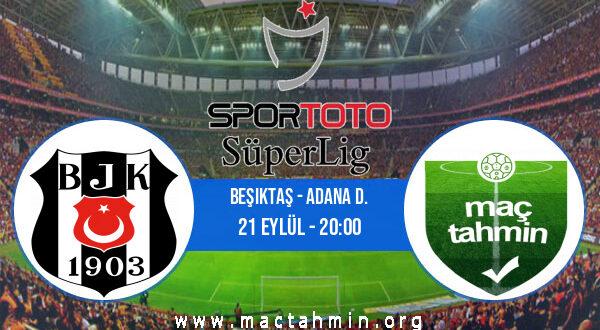 Beşiktaş - Adana D. İddaa Analizi ve Tahmini 21 Eylül 2021