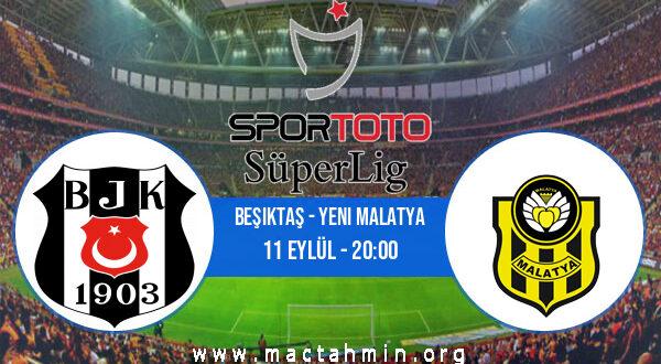 Beşiktaş - Yeni Malatya İddaa Analizi ve Tahmini 11 Eylül 2021
