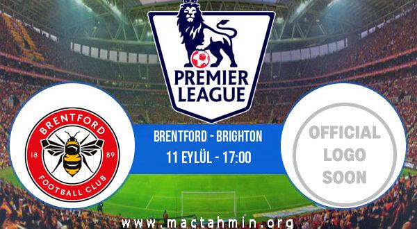Brentford - Brighton İddaa Analizi ve Tahmini 11 Eylül 2021