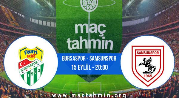 Bursaspor - Samsunspor İddaa Analizi ve Tahmini 15 Eylül 2021