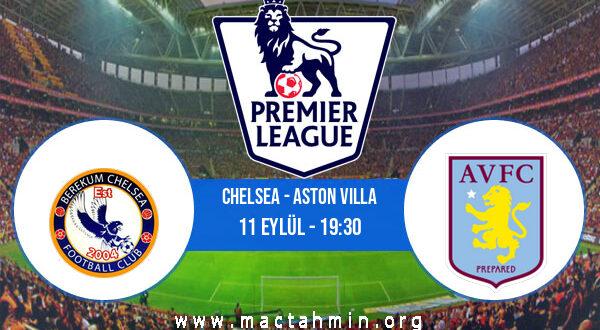 Chelsea - Aston Villa İddaa Analizi ve Tahmini 11 Eylül 2021