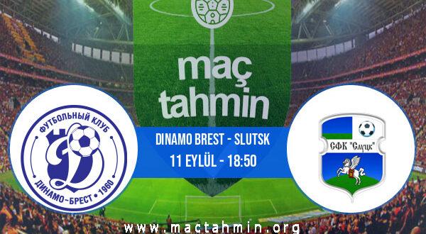 Dinamo Brest - Slutsk İddaa Analizi ve Tahmini 11 Eylül 2021