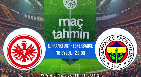 E. Frankfurt - Fenerbahçe İddaa Analizi ve Tahmini 16 Eylül 2021