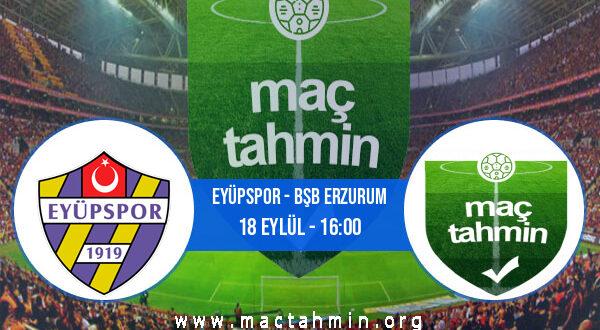 Eyüpspor - Bşb Erzurum İddaa Analizi ve Tahmini 18 Eylül 2021