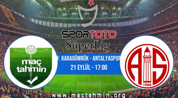 F. Karagümrük - Antalyaspor İddaa Analizi ve Tahmini 21 Eylül 2021
