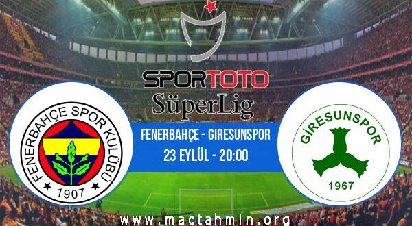 Fenerbahçe - Giresunspor İddaa Analizi ve Tahmini 23 Eylül 2021