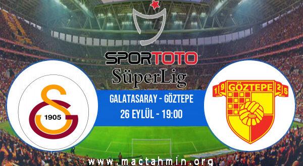 Galatasaray - Göztepe İddaa Analizi ve Tahmini 26 Eylül 2021