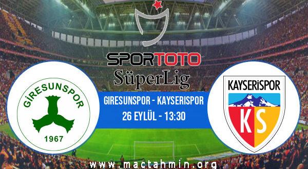 Giresunspor - Kayserispor İddaa Analizi ve Tahmini 26 Eylül 2021