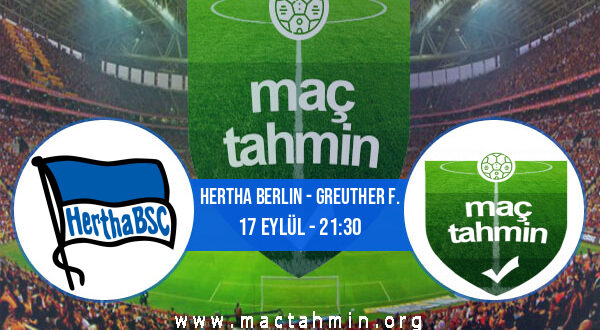Hertha Berlin - Greuther F. İddaa Analizi ve Tahmini 17 Eylül 2021