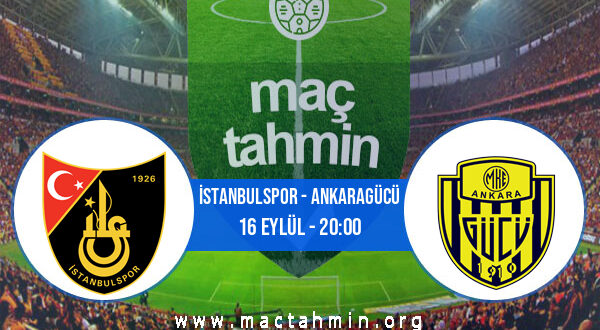 İstanbulspor - Ankaragücü İddaa Analizi ve Tahmini 16 Eylül 2021
